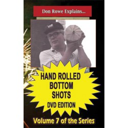 Hand Rolled Bottom Shots DVD by Rowe volume 7